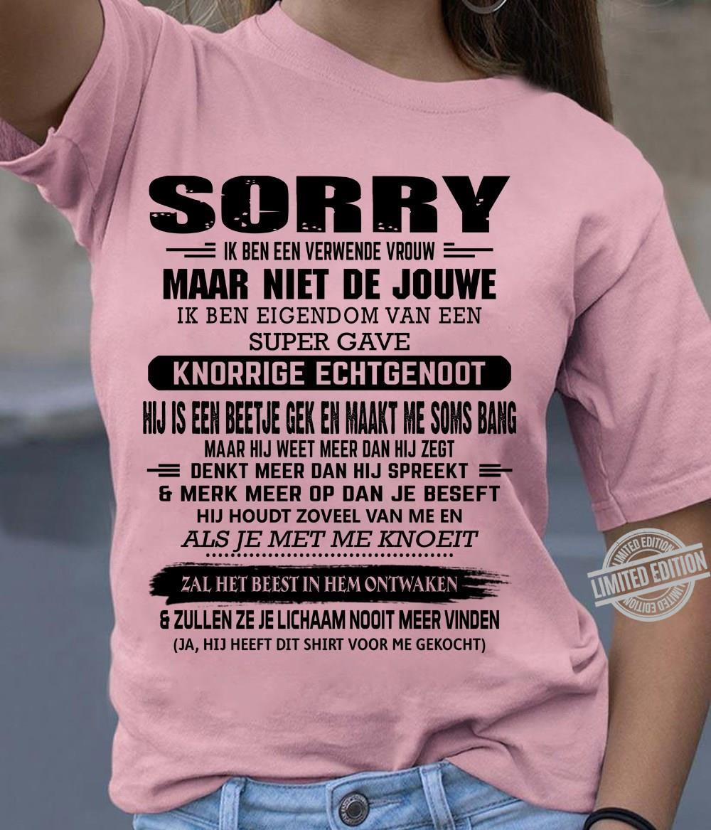 Sorry Maar Niet De Jouwe Knorrige Echtgenoot Zal Het Beest In Hem Ontwaken Shirt